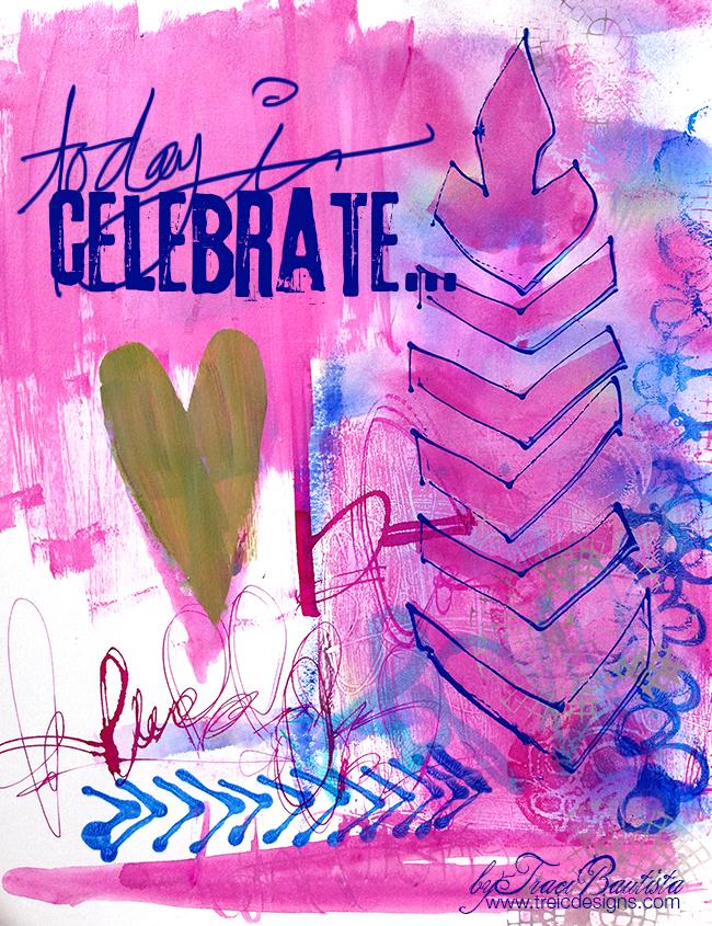 Today_I_celebrate_byTraciBautista